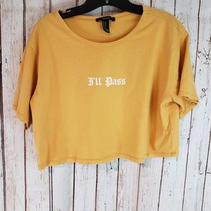 """Forever 21 """"I'll Pass"""" cropped belly shirt top"""